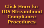 Click here for information about the USA Streamlined Tax Compliance Procedures